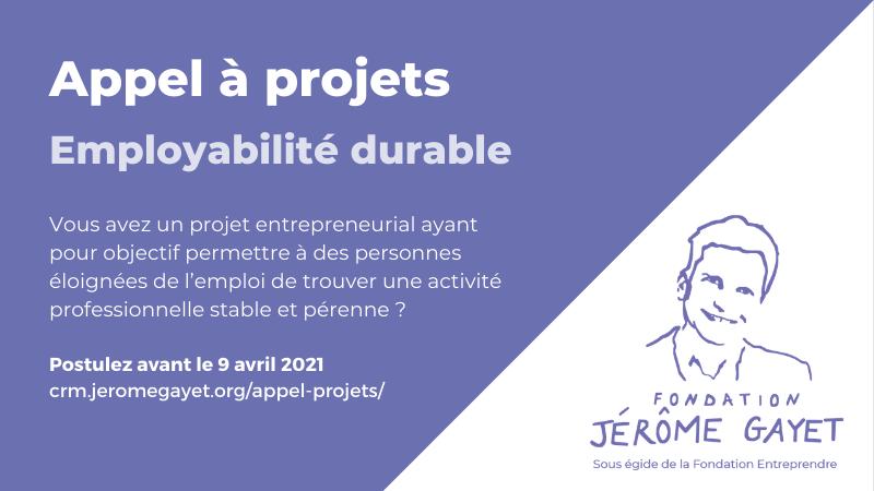 Appel à projets 2021 - Entrepreneuriat solidaire - Fondation Jérôme Gayet